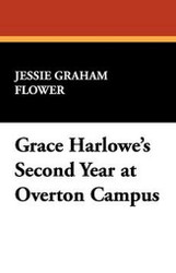 Grace Harlowe's Second Year at Overton Campus, by Jessie Graham Flower (Hardcover)