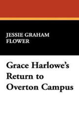 Grace Harlowe's Return to Overton Campus, by Jessie Graham Flower (Hardcover)
