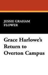 Grace Harlowe's Return to Overton Campus, by Jessie Graham Flower (Paperback)