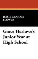 Grace Harlowe's Junior Year at High School, by Jessie Graham Flower (Hardcover)