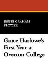 Grace Harlowe's First Year at Overton College, by Jessie Graham Flower (Hardcover)
