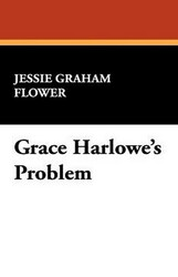 Grace Harlowe's Problem, by Jessie Graham Flower (Paperback)