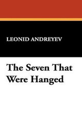 The Seven That Were Hanged, by Leonid Andreyev (Paperback)