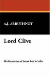 Lord Clive, by A.J. Arbuthnot (Hardcover)