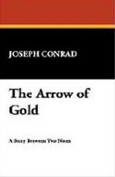 The Arrow of Gold, by Joseph Conrad (Hardcover)