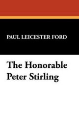 The Honorable Peter Stirling, by Paul Leicester Ford (Paperback)