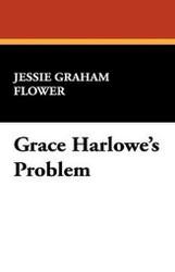 Grace Harlowe's Problem, by Jessie Graham Flower (Hardcover)