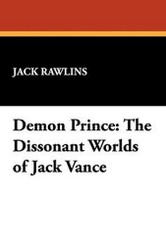 Demon Prince: The Dissonant Worlds of Jack Vance, by Jack Rawlins (Paperback)