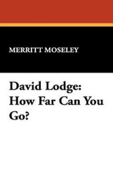 David Lodge: How Far Can You Go?, by Merritt Moseley (Hardcover)