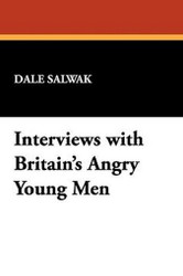 Interviews with Britain's Angry Young Men, by Dale Salwak (Hardcover)