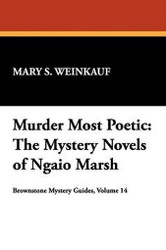 Murder Most Poetic: The Mystery Novels of Ngaio Marsh, by Mary S. Weinkauf (Hardcover)