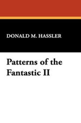 Patterns of the Fantastic II, edited by Donald M. Hassler (Hardcover)