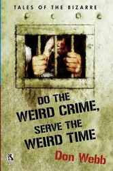 Wildside Double #16: Do the Weird Crime, Serve the Weird Time: Tales of the Bizarre, by Don Webb / Gargoyle Nights: A Collection of Horror, by Gary Lovisi (Paperback)