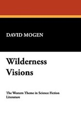 Wilderness Visions, by David Mogen (Paperback)
