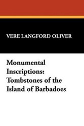 Monumental Inscriptions: Tombstones of the British West Indies, by Vere Langford Oliver (Hardcover)