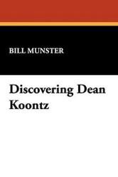 Discovering Dean Koontz, by Bill Munster (Hardcover) 1557421447
