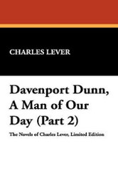 Davenport Dunn, A Man of Our Day (Part 2), by Charles Lever (Paperback)