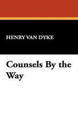 Counsels By the Way, by Henry Van Dyke (Hardcover)