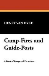 Camp-Fires and Guide-Posts, by Henry Van Dyke (Paperback)