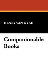 Companionable Books, by Henry Van Dyke (Hardcover)