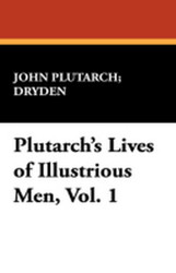 Plutarch's Lives of Illustrious Men, Vol. II, by Plutarch (Hardcover)