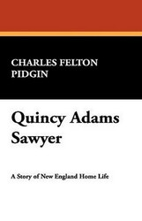 Quincy Adams Sawyer, by Charles Felton Pidgin (Hardcover)