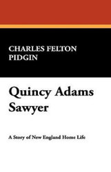 Quincy Adams Sawyer, by Charles Felton Pidgin (Paperback)
