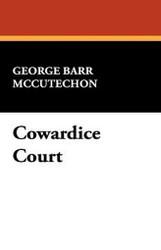 Cowardice Court, by George Barr McCutcheon (Paperback)