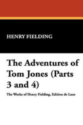 The Adventures of Tom Jones (Parts 3 and 4), by Henry Fielding (Hardcover)