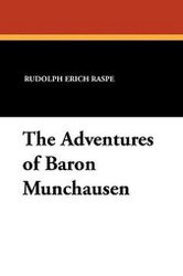 The Adventures of Baron Munchausen, by Rudolph Erich Raspe (Paperback)