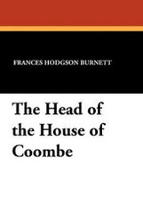 The Head of the House of Coombe, by Frances Hodgson Burnett (Paperback)