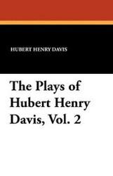 The Plays of Hubert Henry Davis, Vol. 2, by Hubert Henry Davis (Paperback)