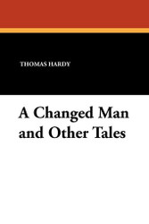 A Changed Man and Other Tales, by Thomas Hardy (Paperback)