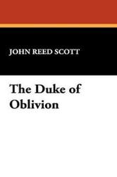 The Duke of Oblivion, by John Reed Scott (Hardcover)