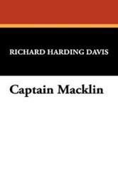 Captain Macklin, by Richard Harding Davis (Hardcover)