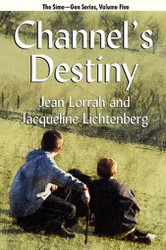 05 Channel's Destiny: Sime~Gen, Book Five, by Jean Lorrah and Jacqueline Lichtenberg (Paperback)