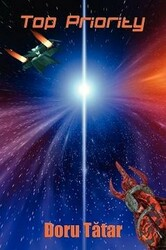 Top Priority: A Science Fiction Novel, by Doru Tatar (Paperback)