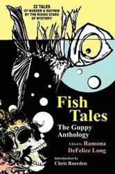 Fish Tales: The Guppy Anthology, edited by Ramona DeFelice Long (Paperback)