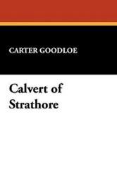 Calvert of Strathore, by Carter Goodloe (Hardcover)