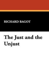 The Just and the Unjust, by Richard Bagot (Hardcover)