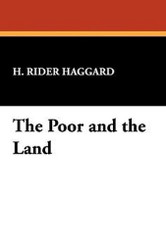 The Poor and the Land, by H. Rider Haggard (Paperback)