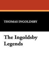 The Ingoldsby Legends, by Thomas Ingoldsby (Paperback)