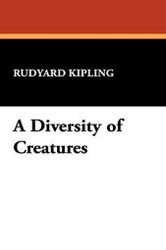 A Diversity of Creatures, by Rudyard Kipling (Hardcover)