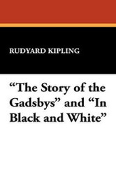 """The Story of the Gadsbys"" and ""In Black and White"", by Rudyard Kipling (Hardcover)"