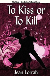 11 To Kiss or to Kill: Sime~Gen, Book Eleven, by Jean Lorrah (Paperback)