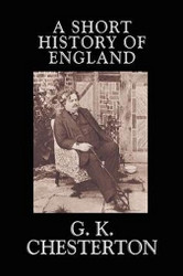 A Short History of England, by G.K. Chesterton (Cloth with dust jacket)