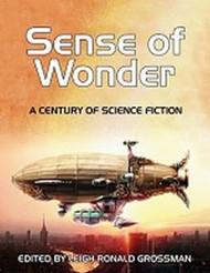 Sense of Wonder: A Century of Science Fiction, edited by Leigh Grossman (trade pb)