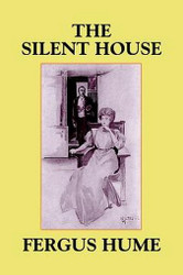 The Silent House, by Fergus Hume (Paperback)
