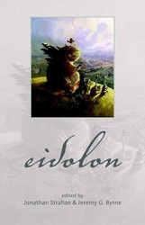 Eidolon, edited by Jonathan Strahan and Jeremy Byrne (Paperback)