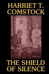The Shield of Silence, by Harriet T. Comstock (Hardcover)